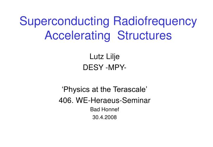 Superconducting radiofrequency accelerating structures