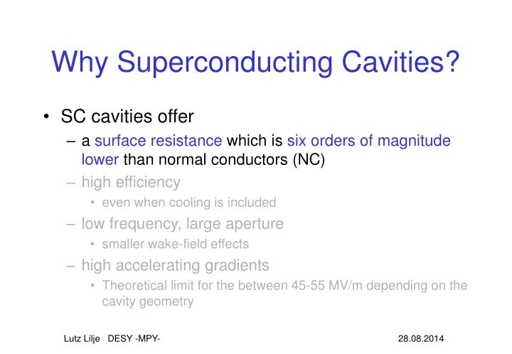 Why Superconducting Cavities?