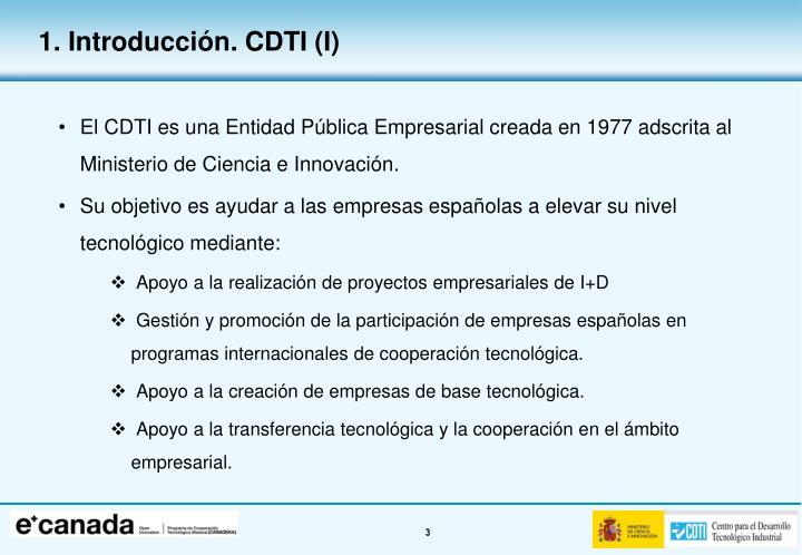 El CDTI es una Entidad Pública Empresarial creada en 1977 adscrita al Ministerio de Ciencia e Innovación.