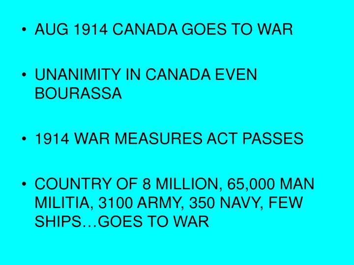 AUG 1914 CANADA GOES TO WAR