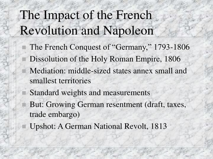 the contribution of napoleon bonaparte to the french revolution Second, napoleon spread the french revolution across europe although  defeated militarily, the reforms napoleon spread never really went away  feudalism.