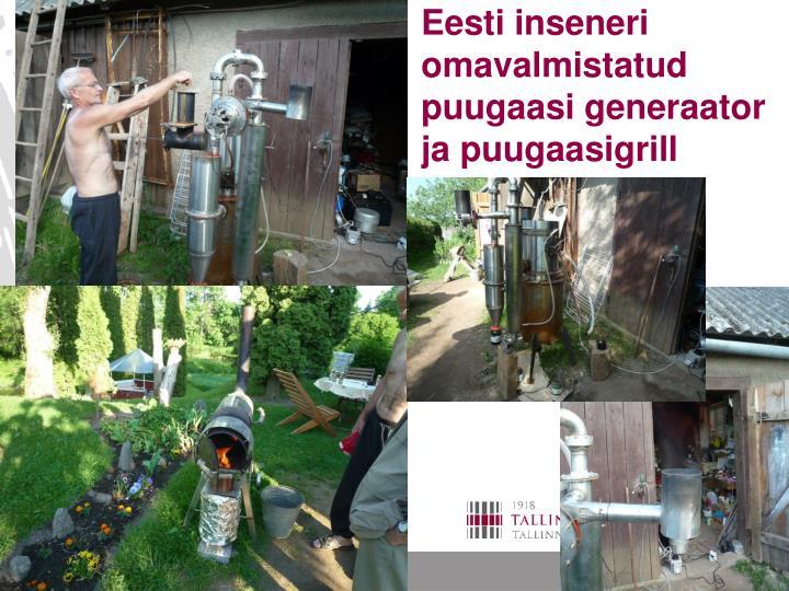 Eesti inseneri omavalmistatud puugaasi generaator ja puugaasigrill