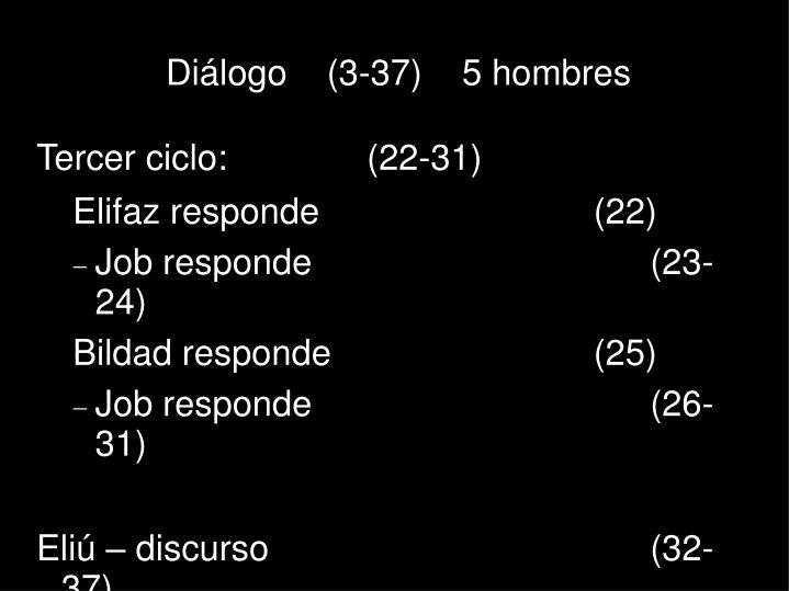 Diálogo    (3-37)    5 hombres