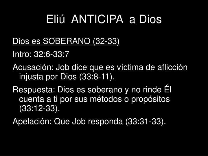 Eliú  ANTICIPA  a Dios
