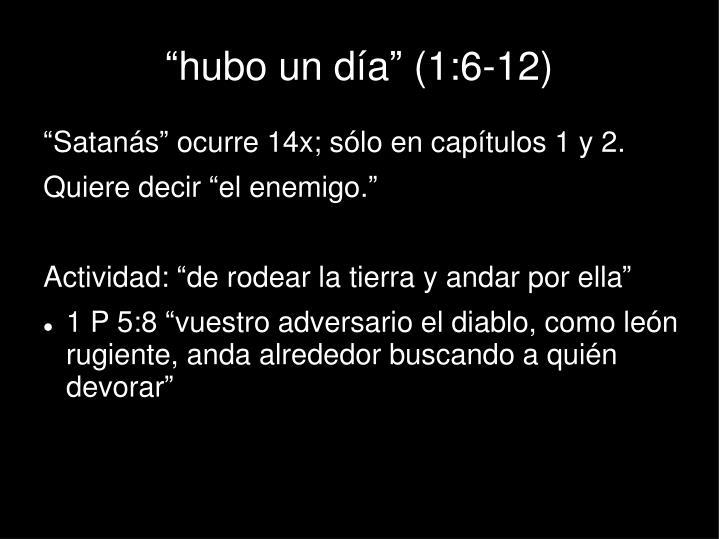 """""""hubo un día"""" (1:6-12)"""
