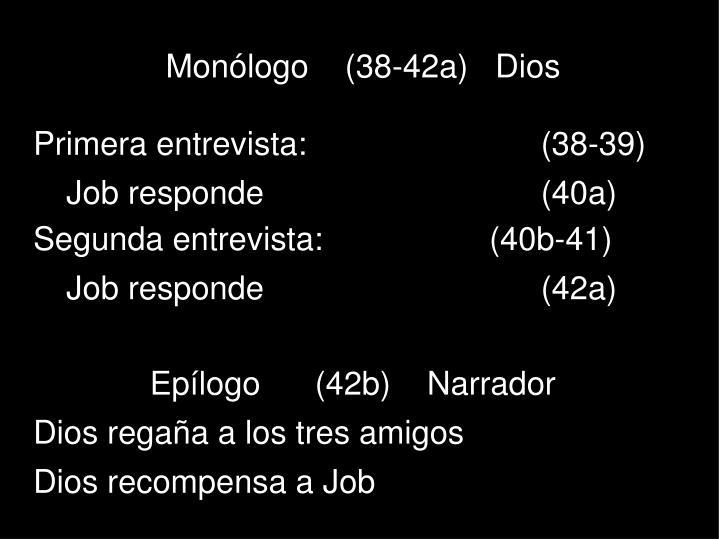Monólogo    (38-42a)   Dios