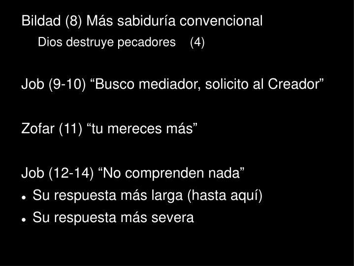 Bildad (8) Más sabiduría convencional