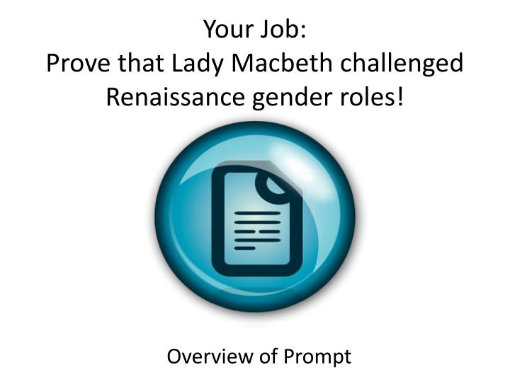 "thesis statement for gender roles in macbeth Free essay: macbeth gender roles in william shakespeare's tragedy ""macbeth"",  shakespeare explores and challenges the ideas of traditional."