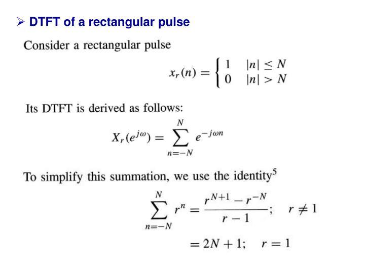DTFT of a rectangular pulse