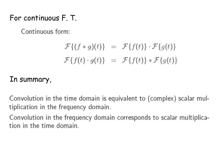 For continuous F. T.