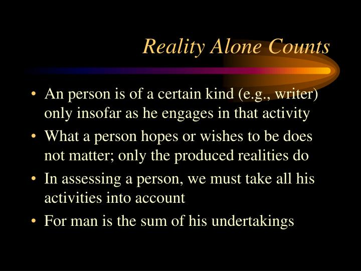 Reality Alone Counts