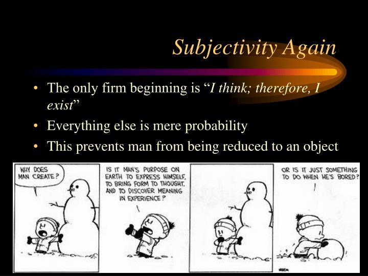 Subjectivity Again