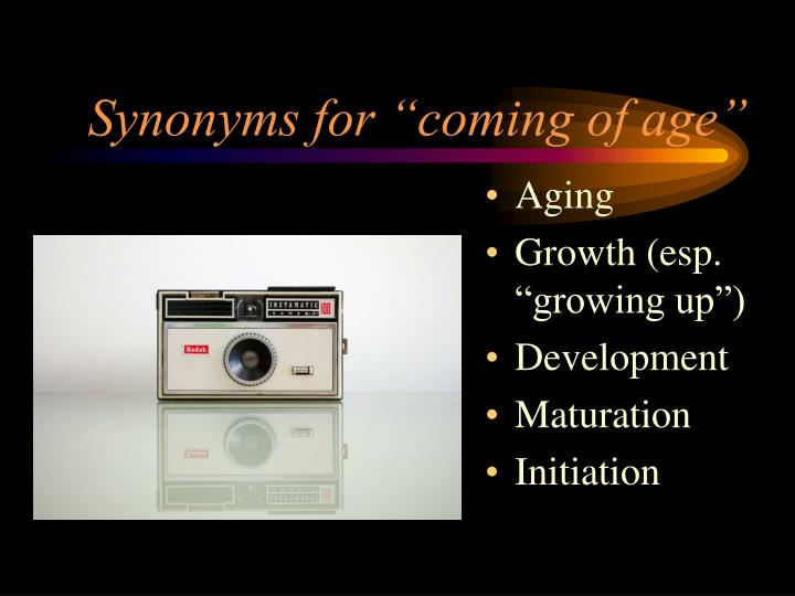 "Synonyms for ""coming of age"""