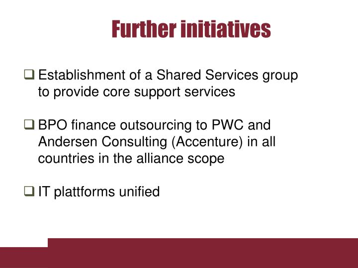 Establishment of a Shared Services group to provide core support services