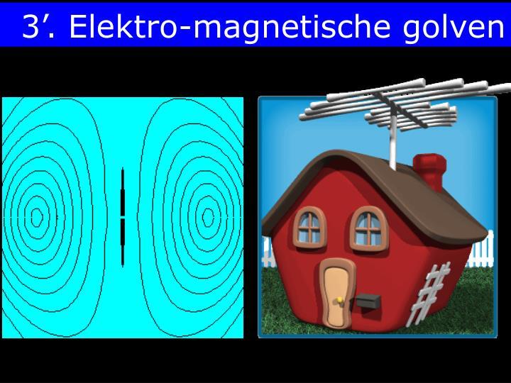 3'. Elektro-magnetische golven