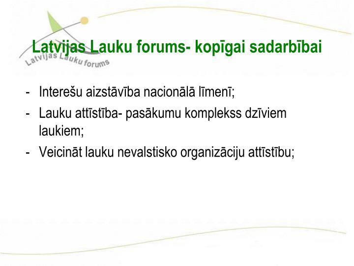 Latvijas Lauku forums- kopīgai sadarbībai