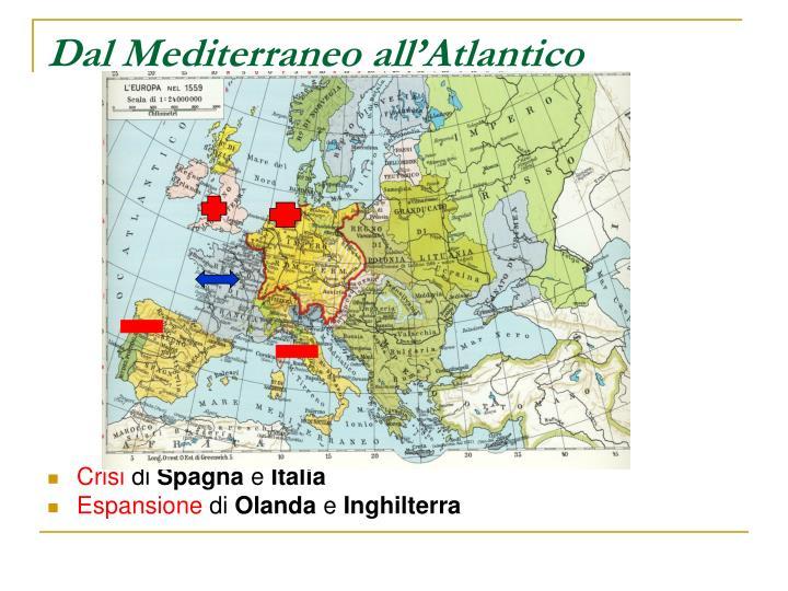 Dal Mediterraneo all'Atlantico