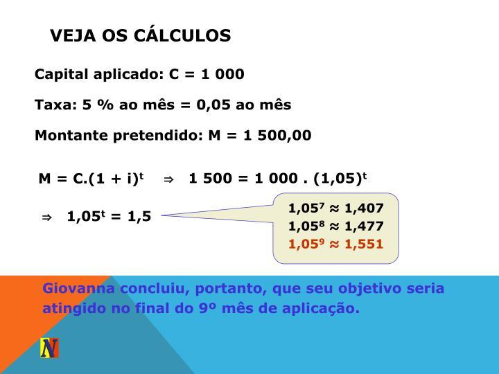 Veja os cálculos