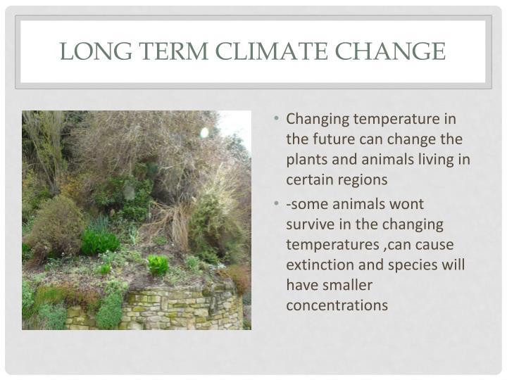 Long term climate change