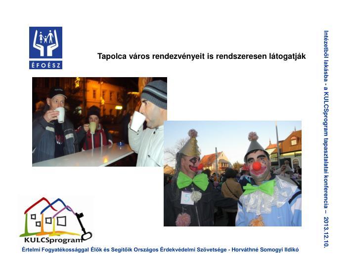 Tapolca város rendezvényeit is rendszeresen látogatják