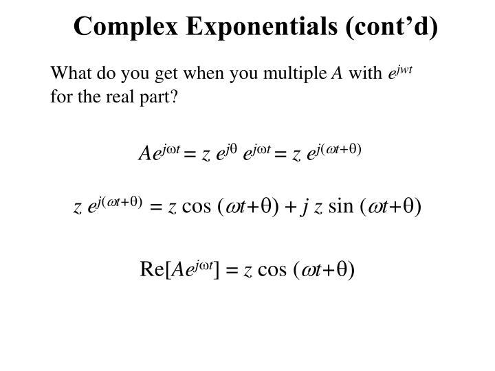 Complex Exponentials (cont'd)