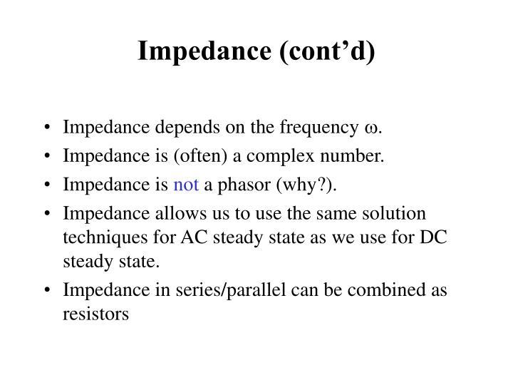Impedance (cont'd)