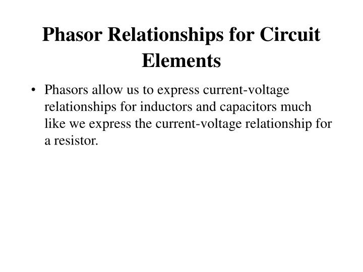 Phasor Relationships for Circuit Elements