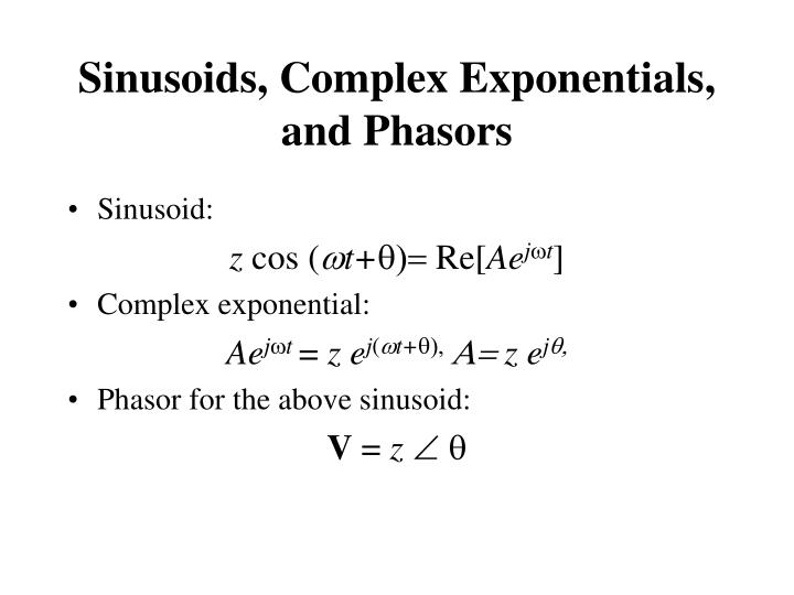 Sinusoids, Complex Exponentials, and Phasors
