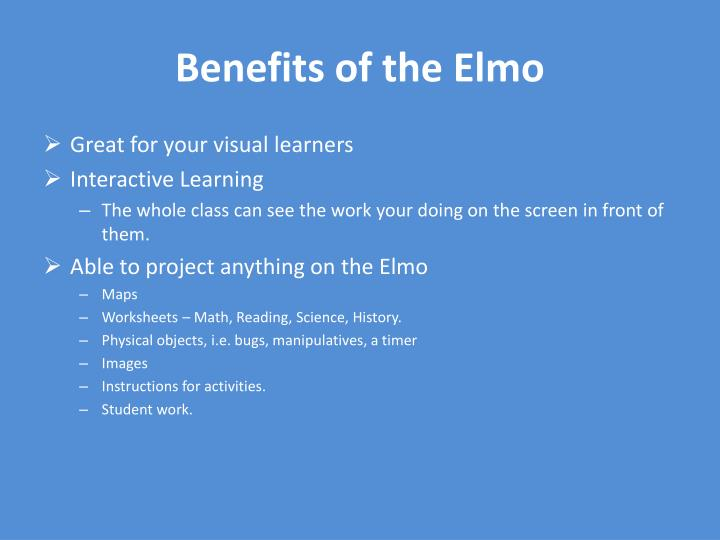 Benefits of the Elmo