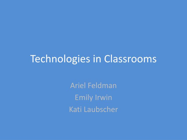 Technologies in classrooms