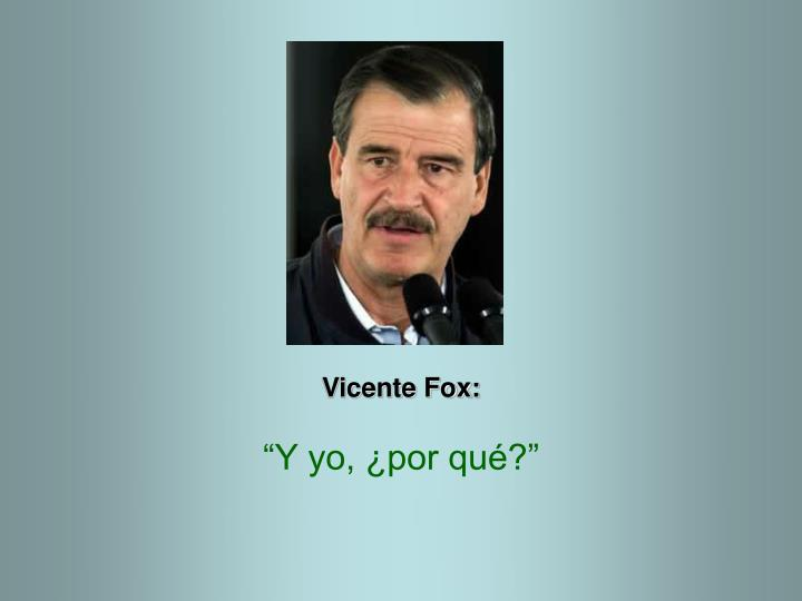 Vicente Fox: