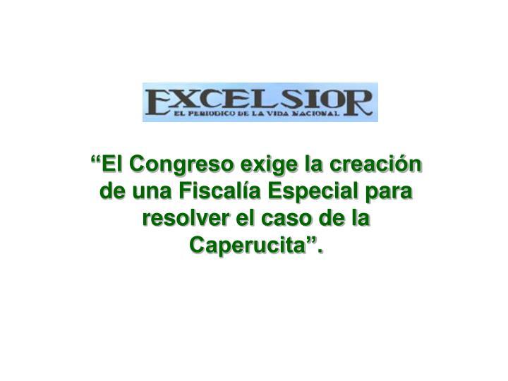 El Congreso exige la creacin de una Fiscala Especial para resolver el caso de la Caperucita.