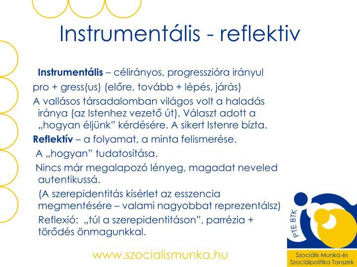 Instrumentális - reflektiv