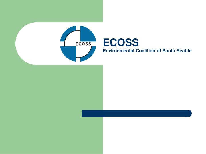 Ecoss environmental coalition of south seattle