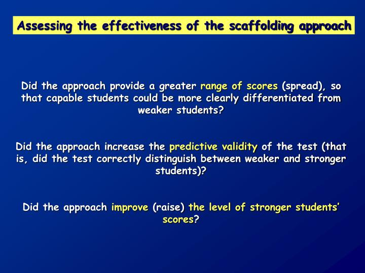 Assessing the effectiveness of the scaffolding approach