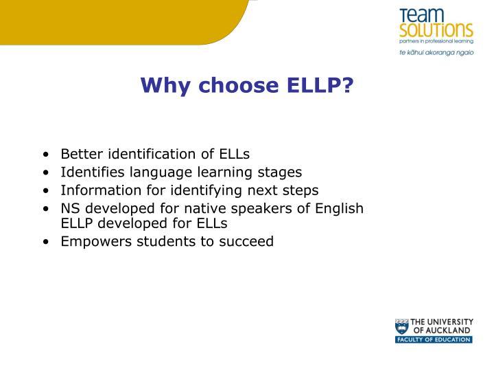 Why choose ELLP?