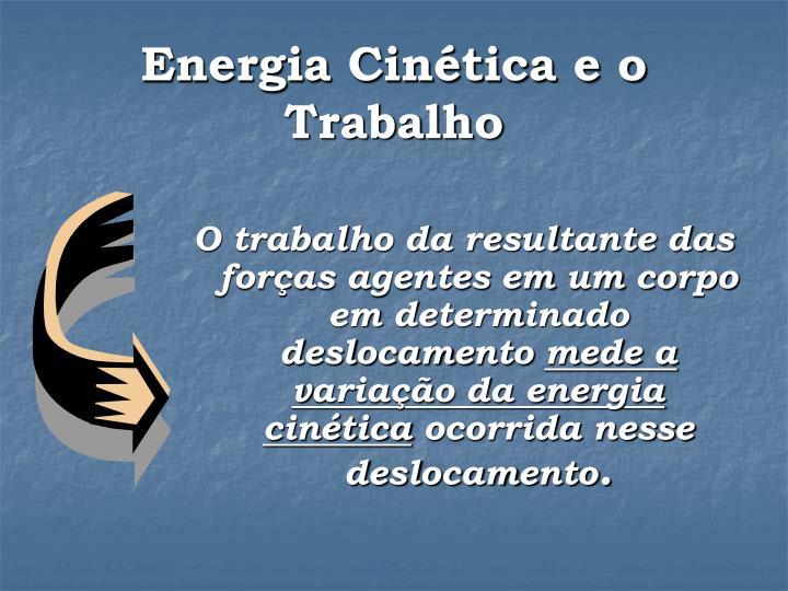 Energia Cinética e o Trabalho