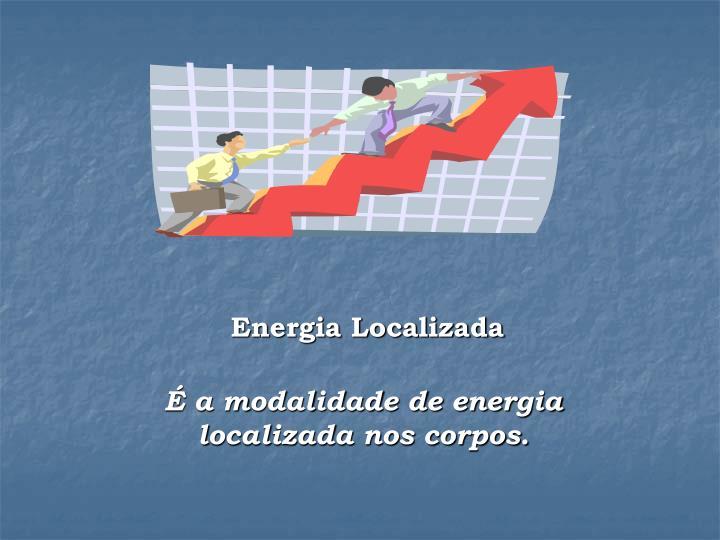 Energia Localizada