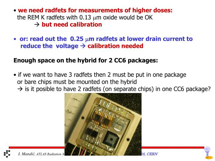 we need radfets for measurements of higher doses: