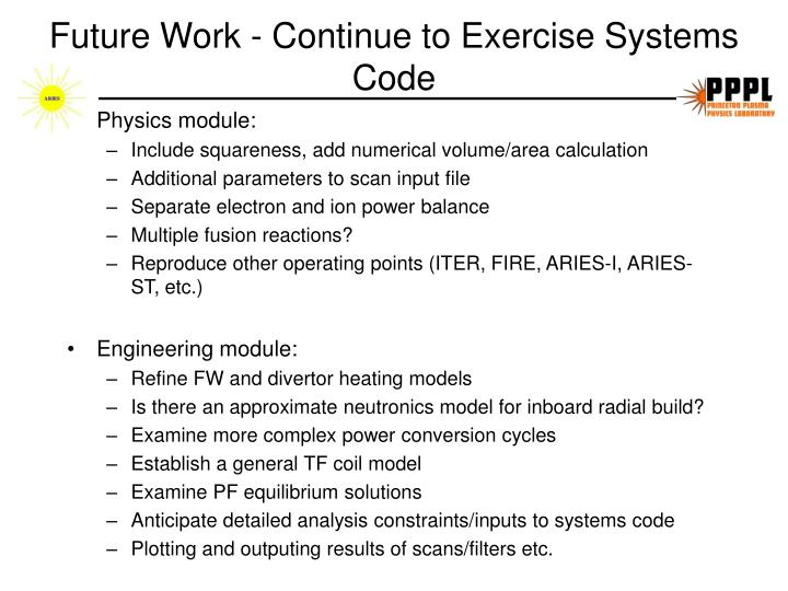 Future Work - Continue to Exercise Systems Code