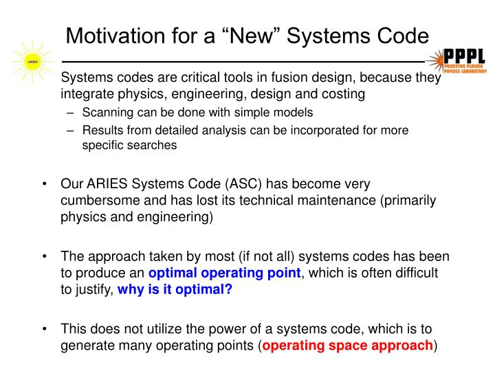 Motivation for a new systems code