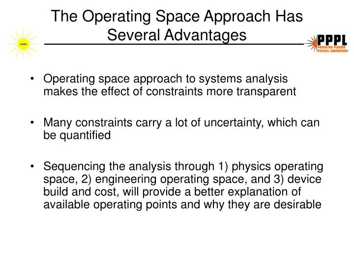 The Operating Space Approach Has Several Advantages