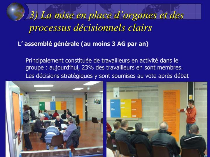 3) La mise en place d'organes et des processus décisionnels clairs