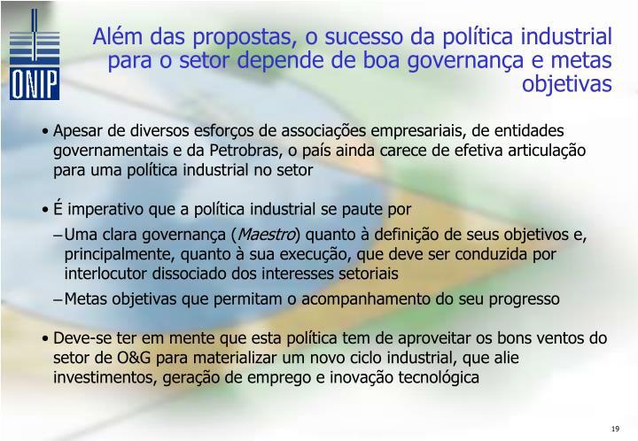 Além das propostas, o sucesso da política industrial para o setor depende de boa governança e metas objetivas