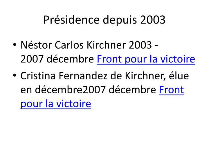 Présidence depuis 2003