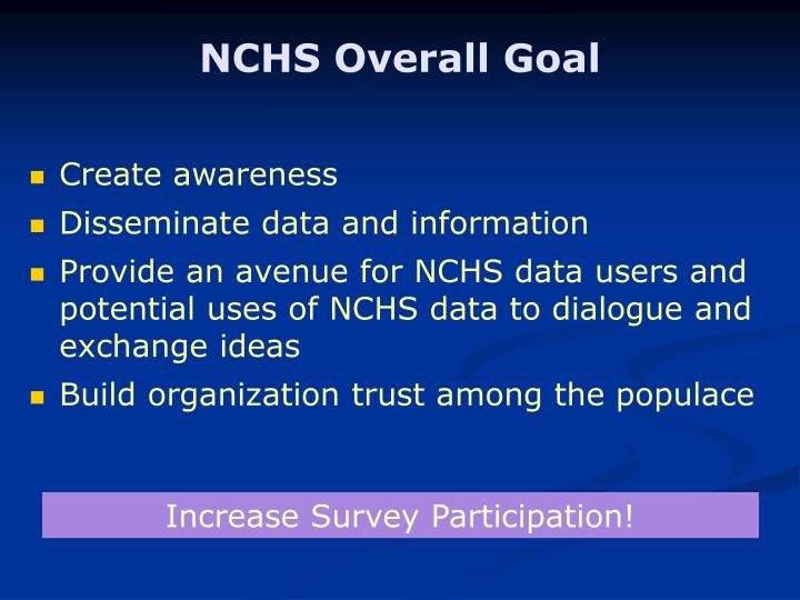 NCHS Overall Goal