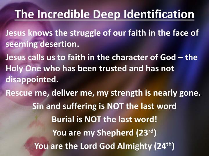 The Incredible Deep Identification