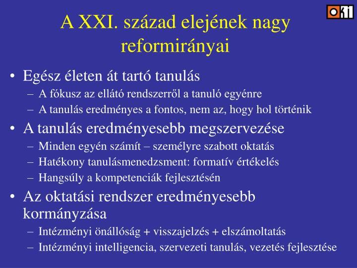A XXI. század elejének nagy reformirányai