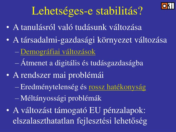 Lehetséges-e stabilitás?