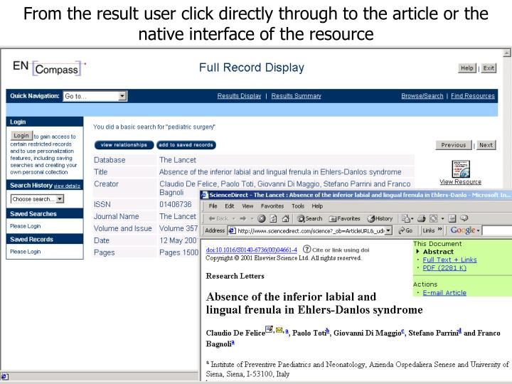 From the result user click directly through to the article or the native interface of the resource
